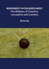 Biodiversity in the North West: The Mildews of Cheshire, Lancashire and Cumbria
