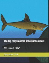 The Big Encyclopedia of Defunct Animals, Volume 14