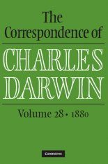The Correspondence of Charles Darwin, Volume 28: 1880