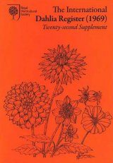 The International Dahlia Register (1969) - Twenty-Second Supplement