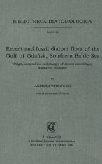 Bibliotheca Diatomologica, Volume 28: Recent and Fossil Diatom Flora of the Gulf of Gdańsk, Southern Baltic Sea