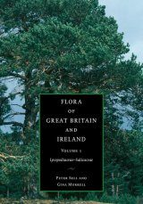 Flora of Great Britain and Ireland, Volume 1: Lycopodiaceae - Salicaceae