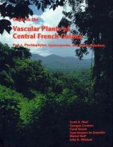 Guide to the Vascular Plants of Central French Guiana, Part 1: Pteridophytes, Gymnosperms, and Monocotyledons