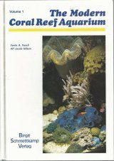 The Modern Coral Reef Aquarium, Volume 1