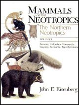 Mammals of the Neotropics: Volume 1