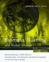 Biomass Burning and Global Change, Volume 2: Biomass Burning in South America, Southeast Asia, and Temperate and Boreal Ecosystems, and the Oil Fires of Kuwait Image