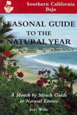 Seasonal Guide to the Natural Year – Southern California and Baja, California