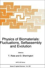 Physics of Biomaterials: Fluctuations, Selfassembly and Evolution
