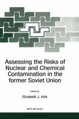 Assessing the Risks of Nuclear and Chemical Contamination in the Former Soviet Union