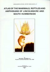 Atlas of the Mammals, Reptiles and Amphibians of Lincolnshire and South Humberside