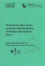 Provisional Atlas of the Aculeate Hymenoptera of Britain and Ireland, Part 1
