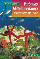 Farbatlas Mittelmeerfauna: Niedere Tiere und Fische [Colour Atlas of Mediterranean Fauna: Invertebrates and Fishes]