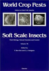 Soft Scale Insects: Their Biology, Natural Enemies and Control, Parts 2 and 3