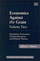 Economics Against the Grain Volume Two