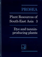 PROSEA, Volume 3: Dye and Tannin-Producing Plants