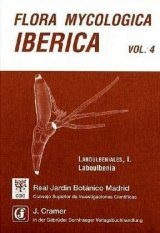 Flora Mycologica Iberica, Volume 4: Laboulbeniales I: Laboulbenia [English / Spanish]