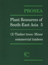 PROSEA, Volume 5/2: Timber Trees - Minor Commercial Timbers