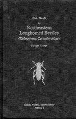 Field Guide to the Northeastern Longhorned Beetles (Coleoptera: Cerambycidae)