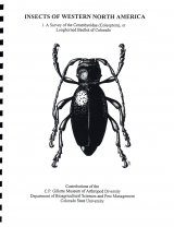 Insects of Western North America, Volume 1: A Survey of the Cerambycidae (Coleoptera), or Long-Horned Beetles of Colorado
