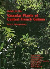 Guide to the Vascular Plants of Central French Guiana, Part 2: Dicotyledons