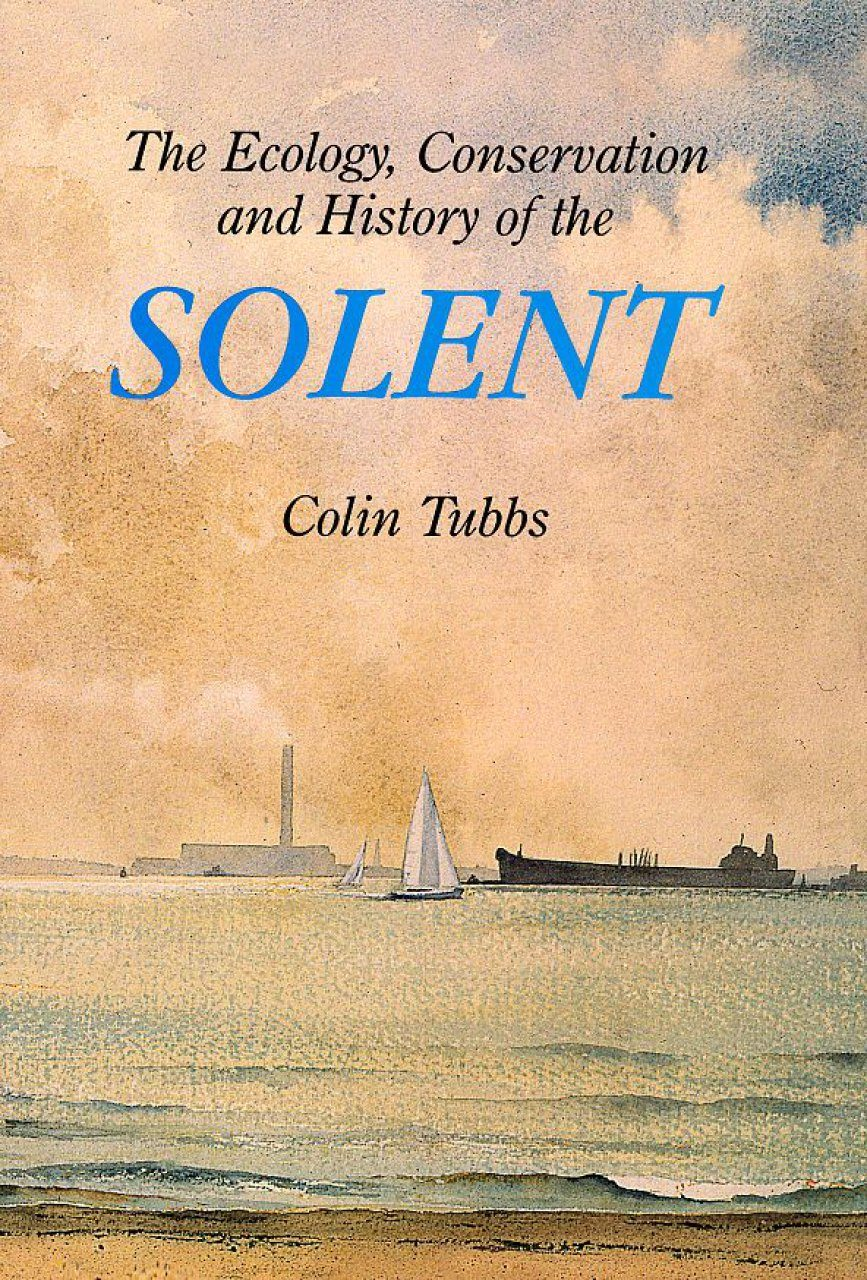 The Ecology, Conservation and History of the Solent