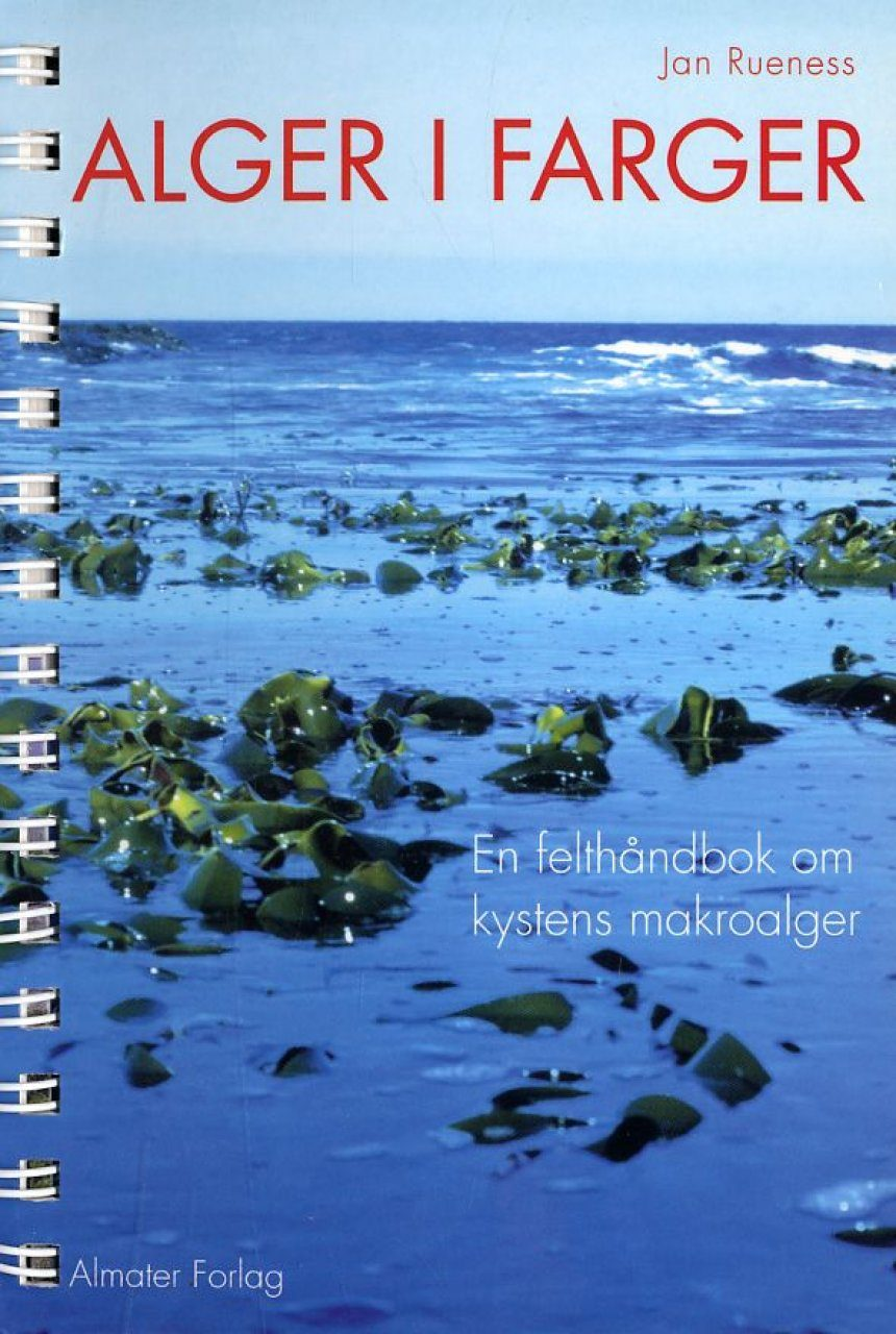 Alger I Farger: En Felthåndbok om Kystens Makroalger [Algae In Colours: A Handbook on Coastal Macro Algae]
