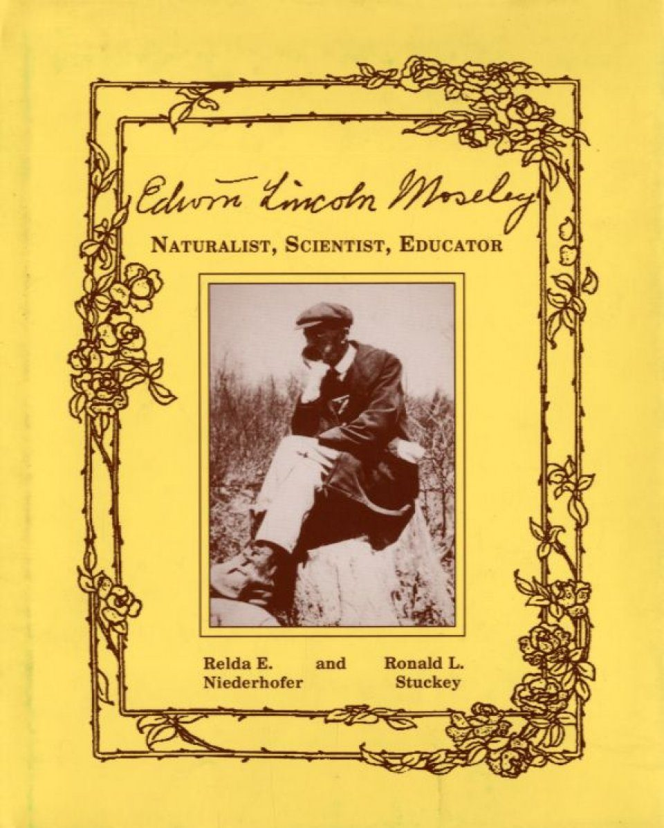 Edwin Lincoln Moseley (1865-1948): Naturalist, Scientist, Educator