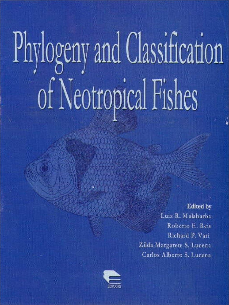 Phylogeny and Classification of Neotropical Fishes