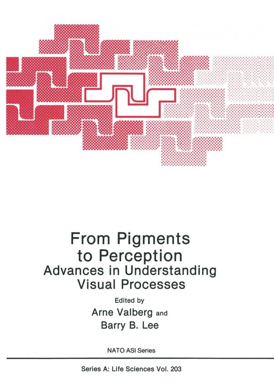 From Pigments to Perception: Advances in Understanding the Visual Processes