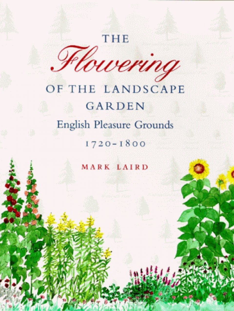 The Flowering of the Landscape Garden