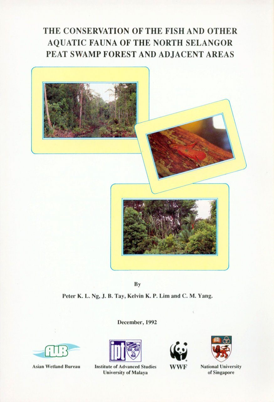 The Conservation of the Fish and Other Aquatic Fauna of the North Selangor Peat Swamp Forest and Adjacent Areas