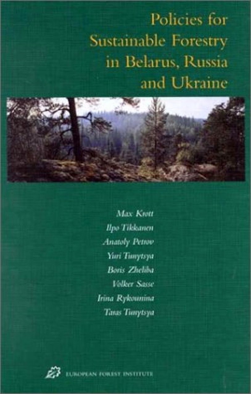 Policies for Sustainable Forestry in Belarus, Russia and Ukraine