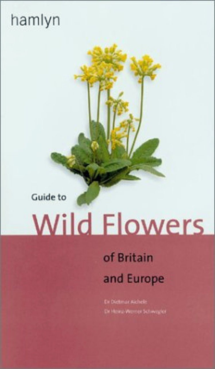 Hamlyn Guide to Wild Flowers of Britain and Europe