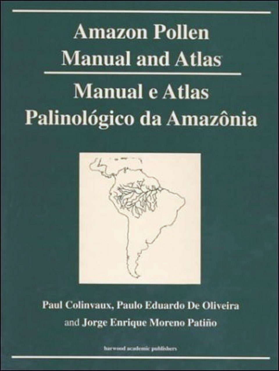Amazon Pollen Manual and Atlas / Manual e Atlas Palinológico da Amazônia