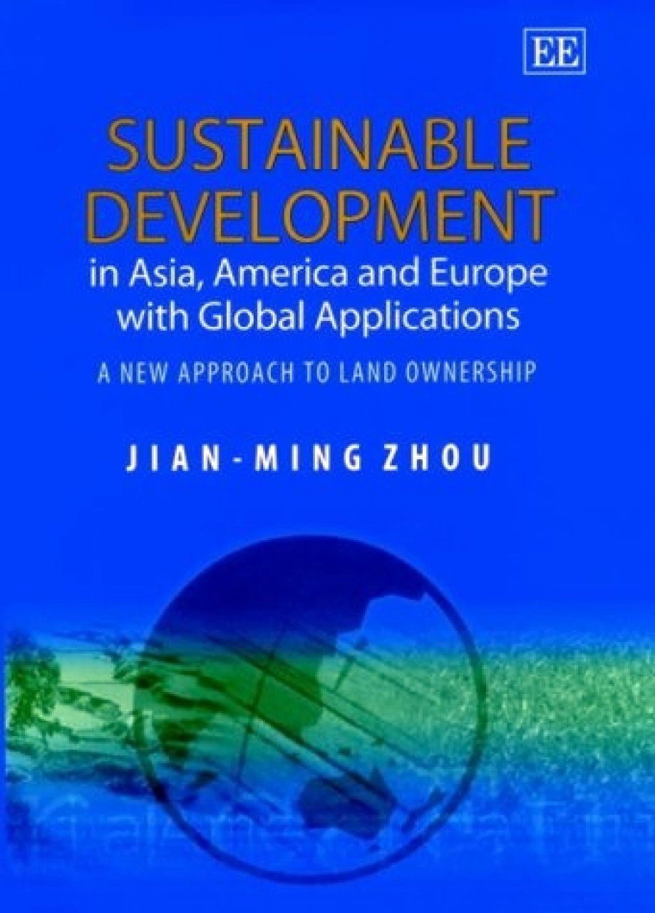 Sustainable Development in Asia, America and Europe with Global Applications