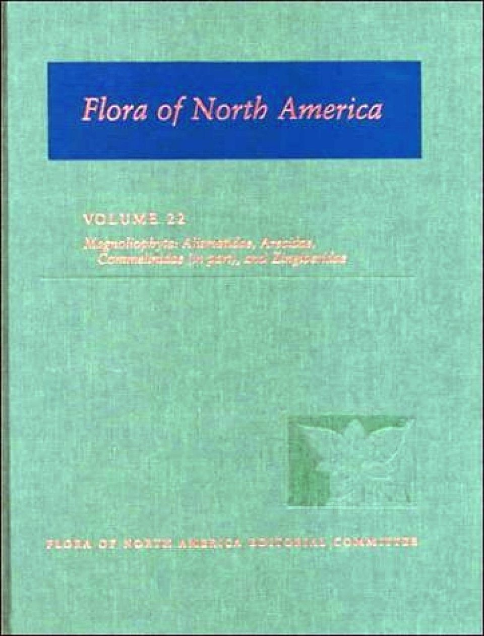 Flora of North America North of Mexico, Volume 22: Magnoliophyta