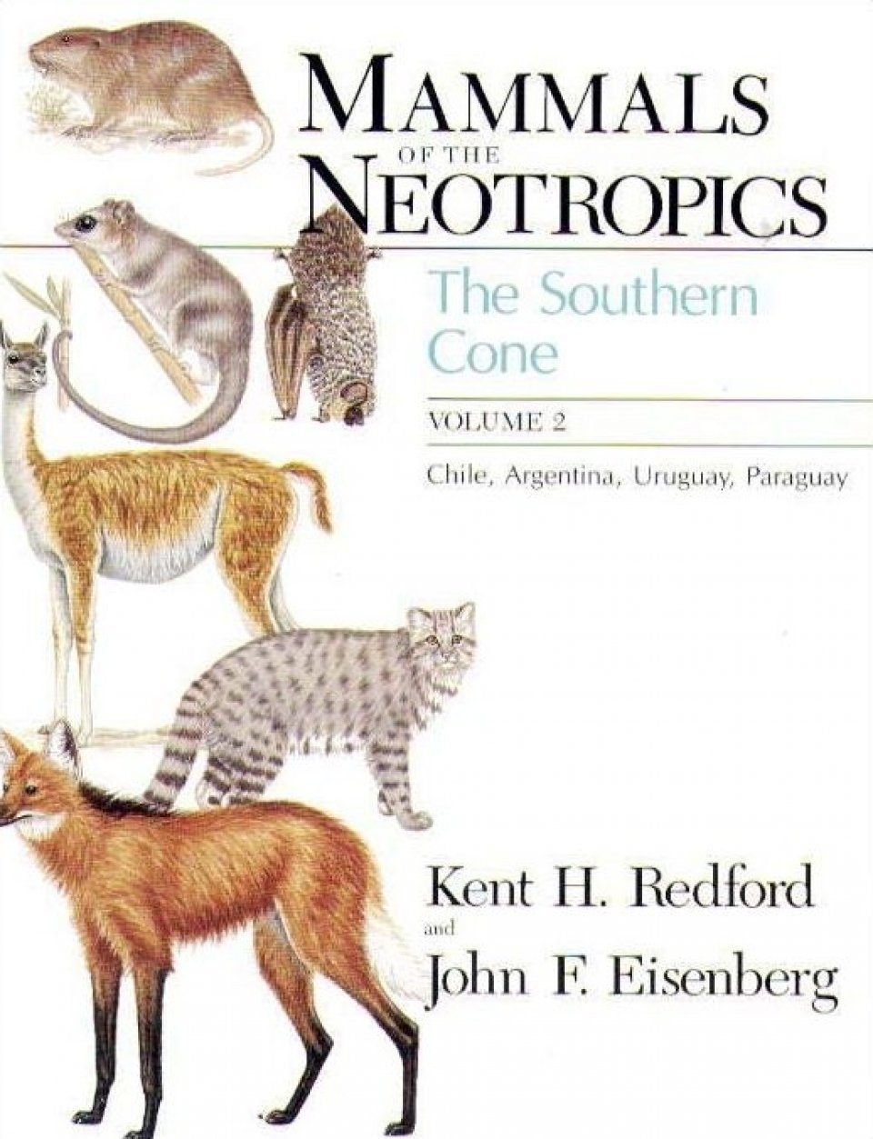 Mammals of the Neotropics: Volume 2