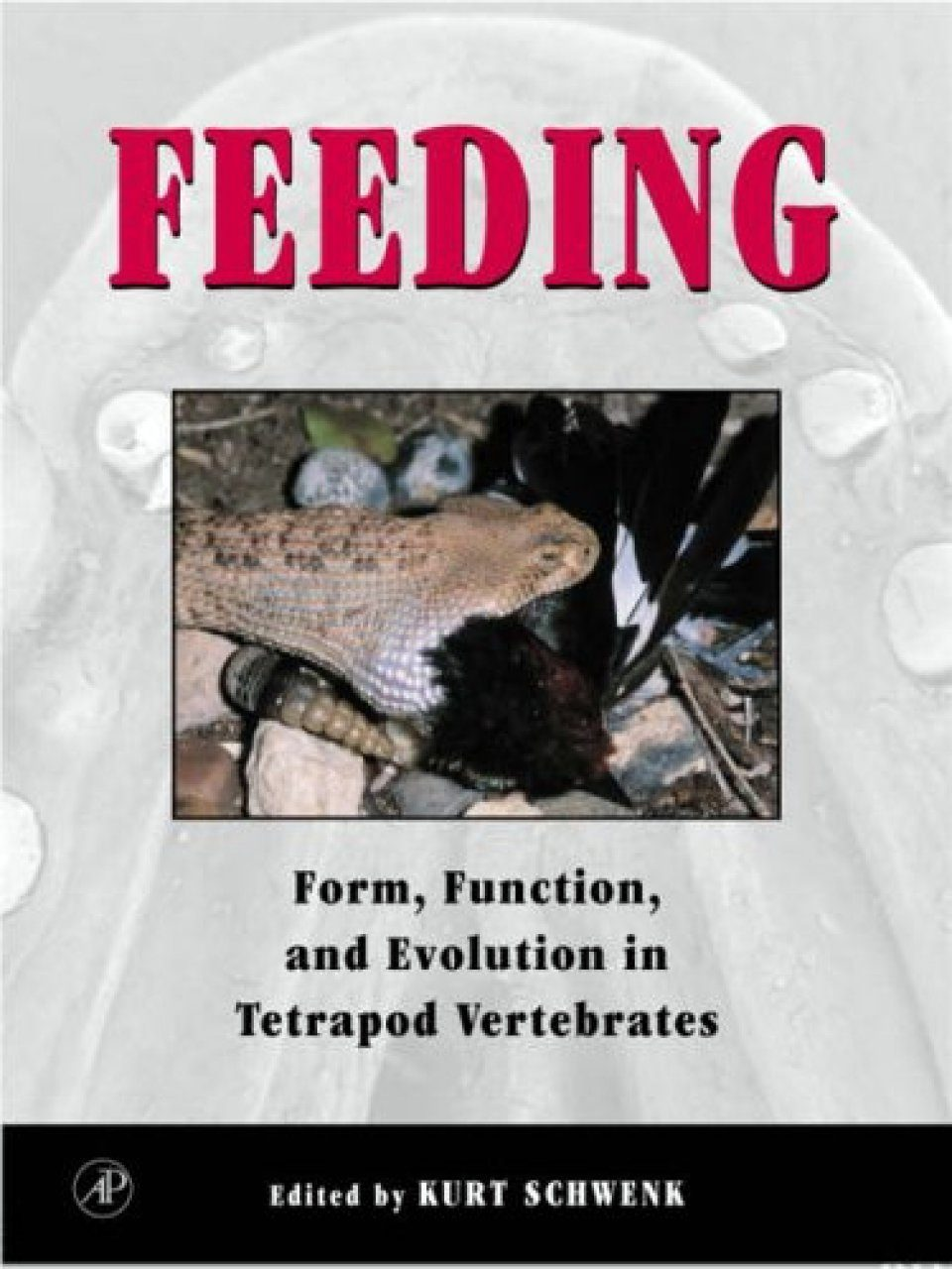 Feeding: Form, Function, and Evolution in Tetrapod Vertebrates