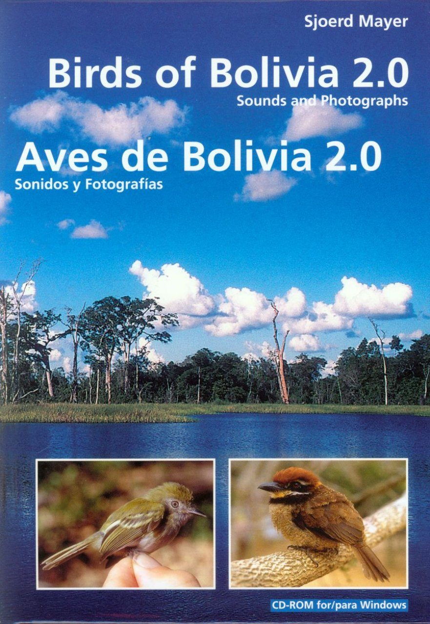 Birds of Bolivia 2.0: Sounds and Photographs / Aves de Bolivia 2.0: Sonidos y Fotografías