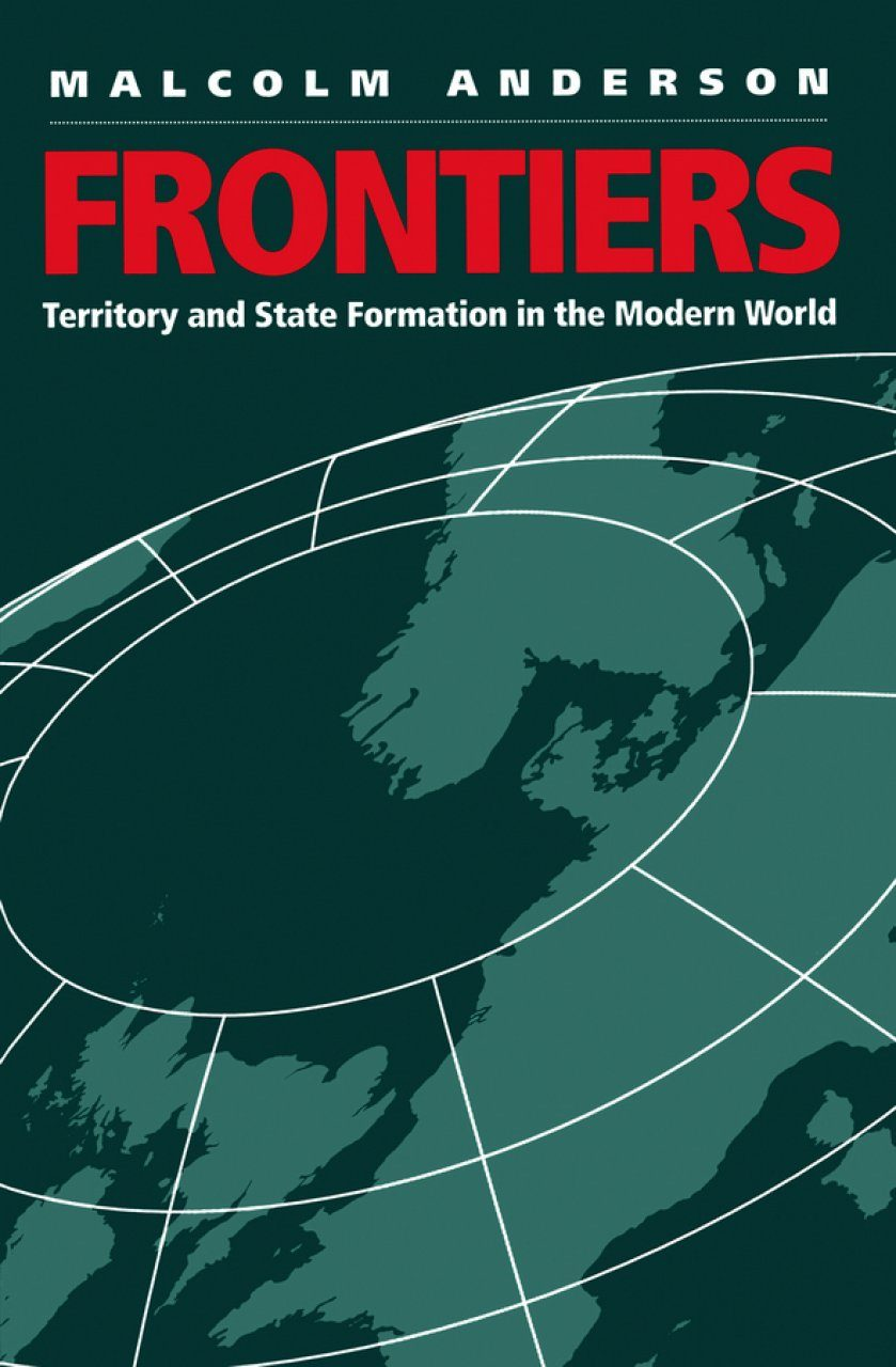 Frontier: Territory and State Formation in the Modern World