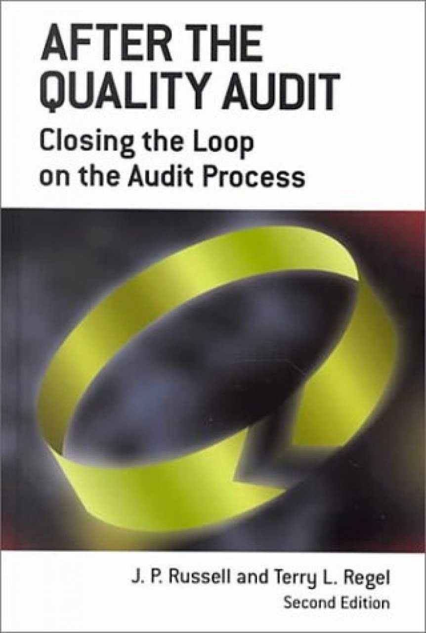 After the Quality Audit: Closing the Loop on the Audit Process