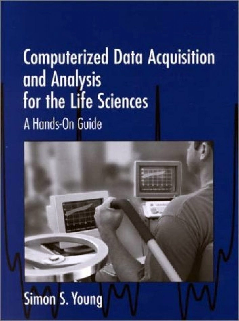 Computerized Data Acquisition and Analysis for the Life Sciences