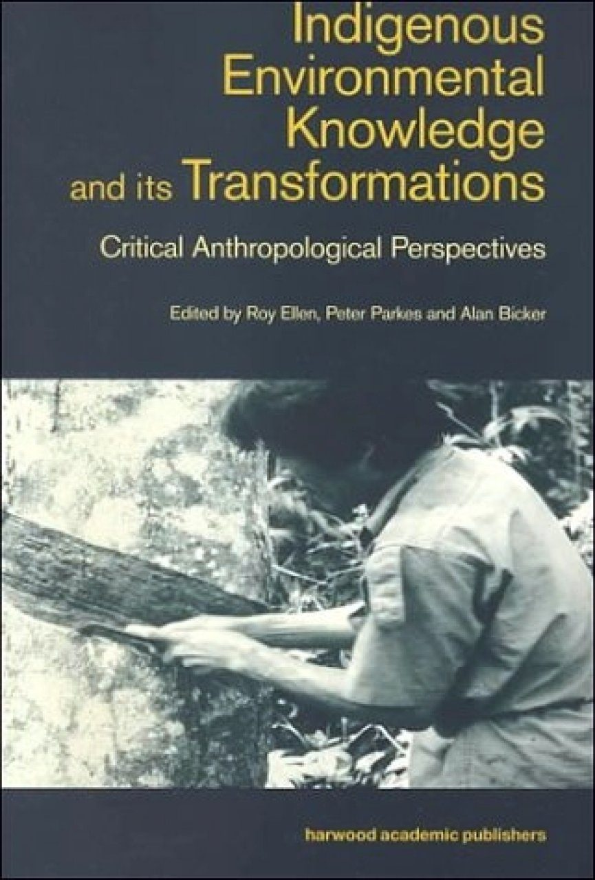 Indigenous Environmental Knowledge and its Transformations