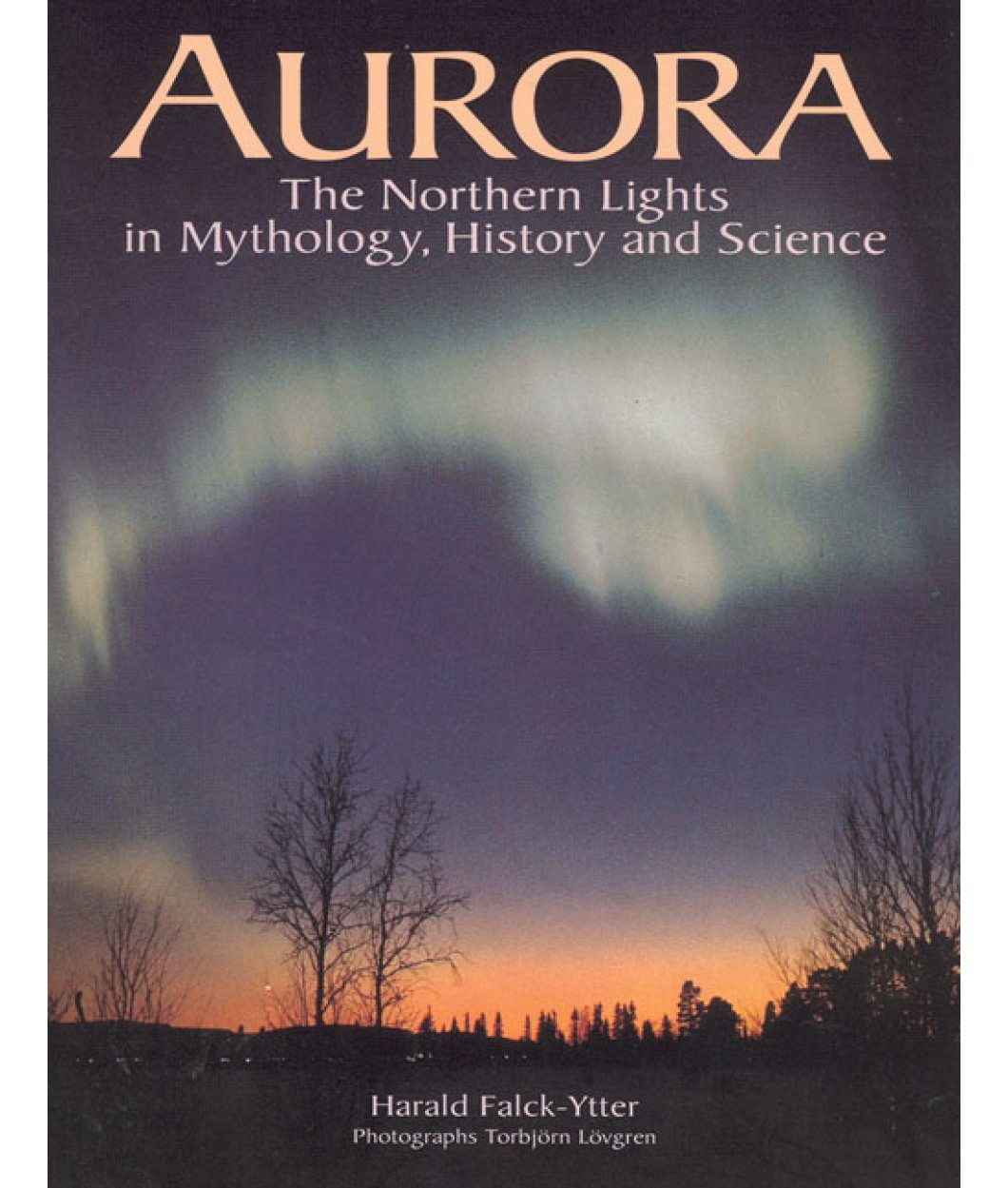Aurora: The Northern Lights in Mythology, History & Science