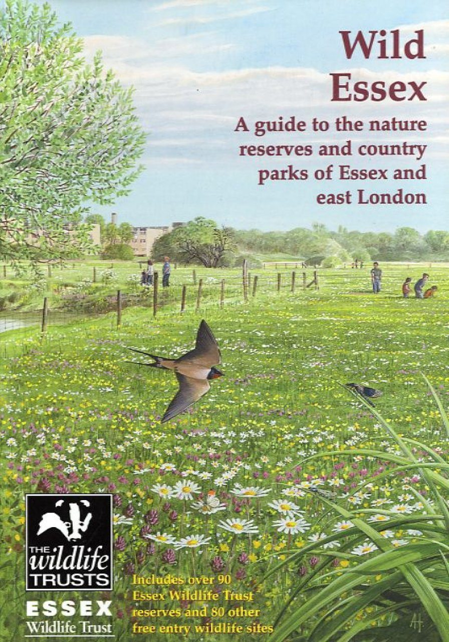 Wild Essex: A Guide to the Nature Reserves and Country Parks of Essex and East London