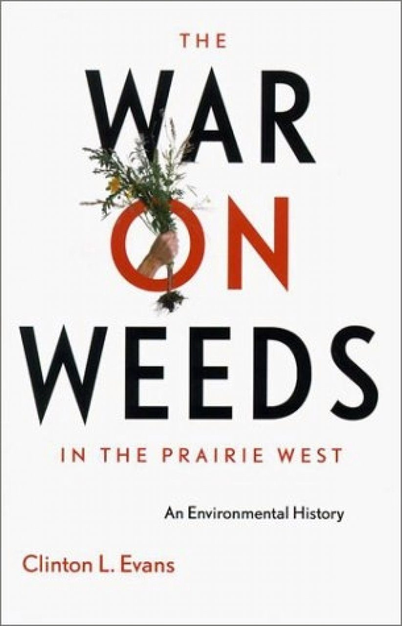 The War on Weeds in the Prairie West
