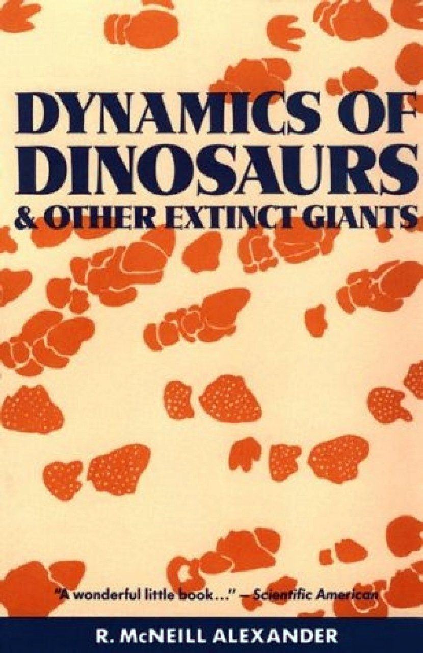 The Dynamics of Dinosaurs and Other Extinct Giants