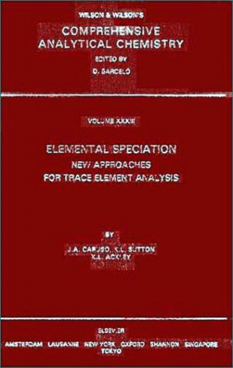 Elemental Speciation: New Approaches for Trace Element Analysis