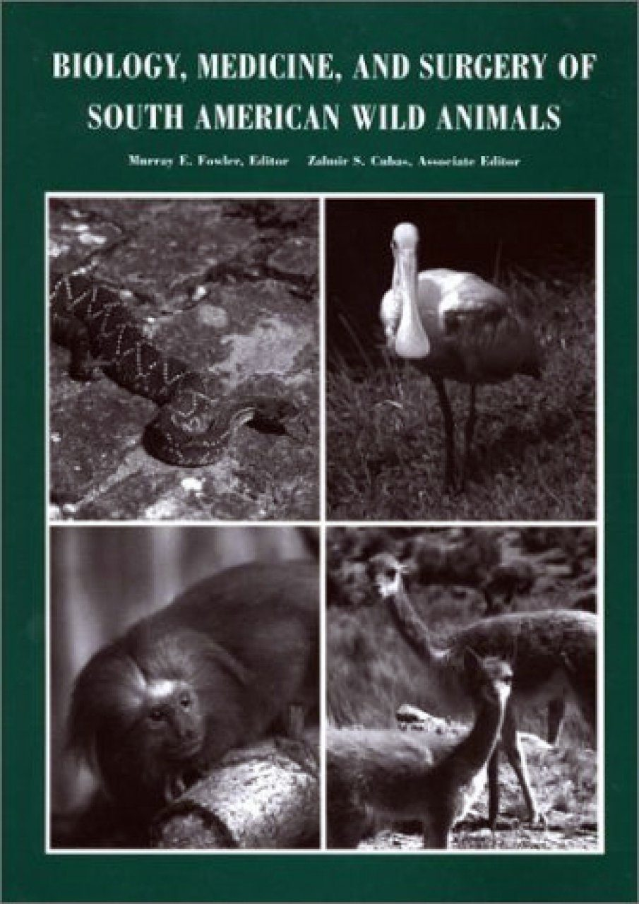 Biology, Medicine and Surgery of the South American Wild Animals
