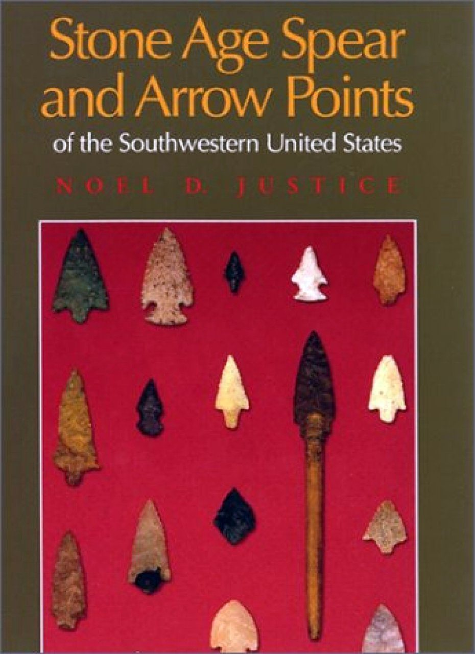 Stone Age Spear and Arrow Points of the Southwestern United States